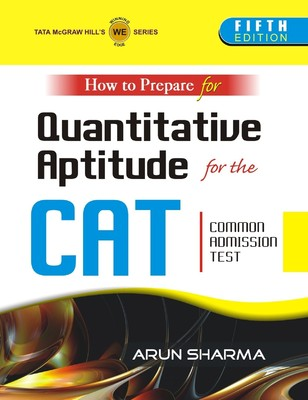 How to Prepare for Quantitative Aptitude for the CAT Common Admission Test 5th Edition - Arun Sharma