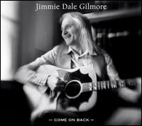 Jimmie Dale Gilmore; Come on Back (2005)