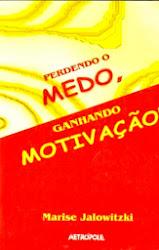 PERDENDO O MEDO, GANHANDO MOTIVAÇÃO!