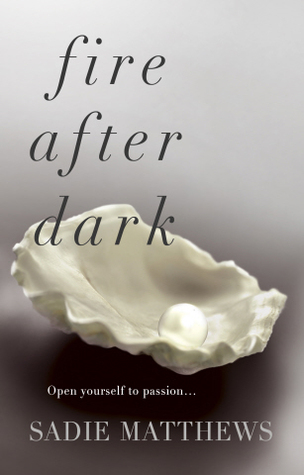 Book Review Fire After Dark By Sadie Matthews