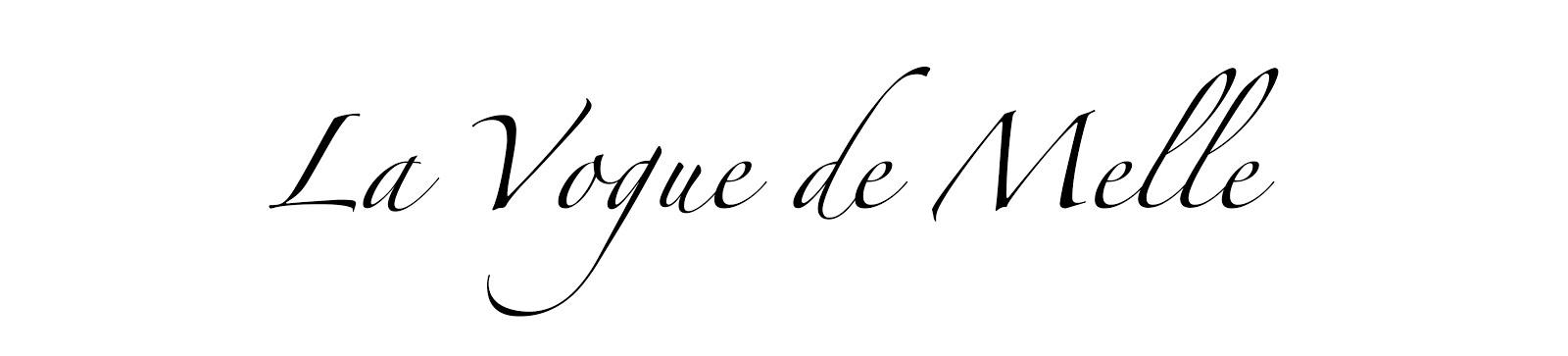 La VOGUE de MELLE  | Fashion Blogger from Germany