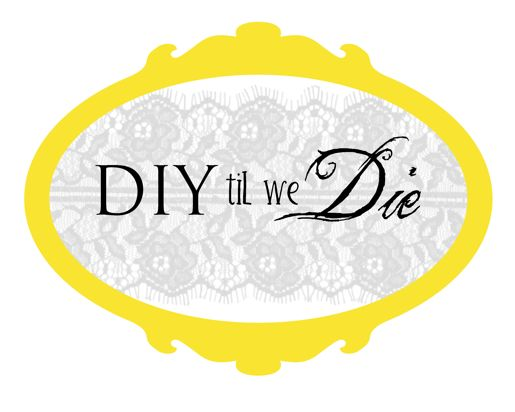 DIY Til We Die