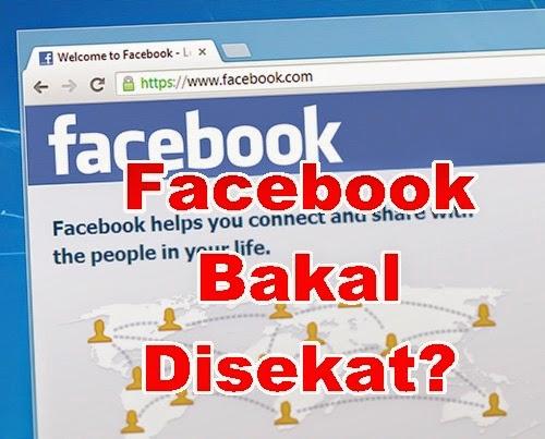 Facebook Bakal Disekat? Facebook di Malaysia akan ditutup, Facebook Malaysia akan diblock.