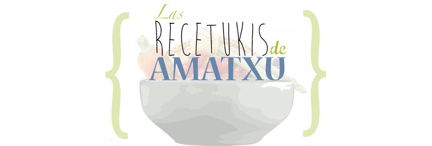 Las recetukis de Amatxu