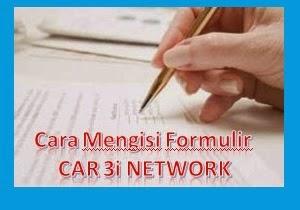 Cara Mengisi Form Pendaftaran 3i-Network