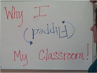 A baord that says, Why I Flipped My Classroom