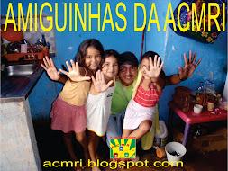 AMIGUINHAS DA  A.C.M.R.I