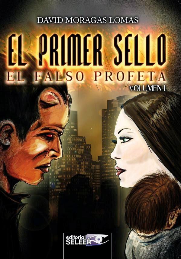 """""""El Primer Sello: El falso profeta"""" de David Moragas, sin duda un libro que te atrapara desde el principio."""