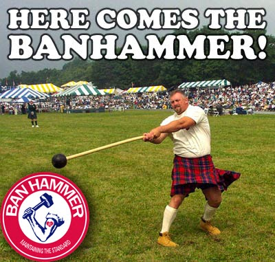 You'll never quite recover from being ban-hammered by an angry Scott in a kilt.