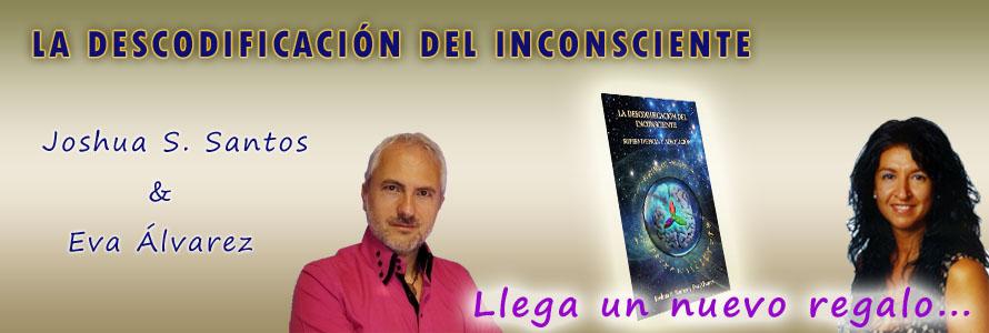 Descodificación del Inconsciente - Joshua S. Santos y Eva Álvarez