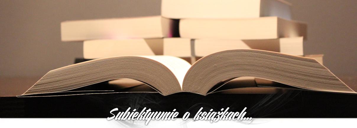 Subiektywnie o książkach