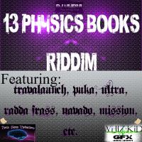 REGGAE | DANCEHALL MUSIC ARCHIVE: 13 PHYSICS BOOKS RIDDIM - APRIL 2013