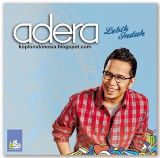 adera lebih indah album 2011 download full album adera lebih indah ...