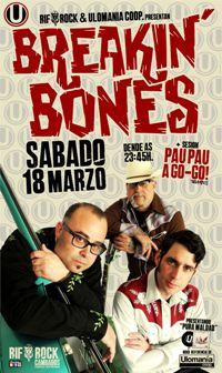 BREAKIN' BONES (18 marzo)