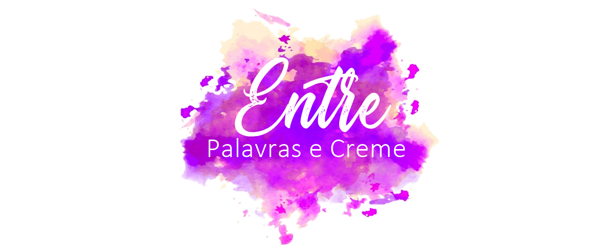 ENTRE PALAVRAS E CREME