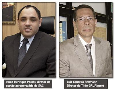 Paulo Henrique Possas, diretor de gestão aeroportuária da SAC, e, Luiz Eduardo Ritzmann, diretor de TI do GRUAirport
