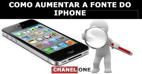 aumentar letra do iphone 4s