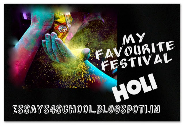 essay on favourite festival holi Enjoy happy holi essay in english incoming searches:-holi essay essay on my favourite festival holi in english happy holi essay short essay on holi festival.