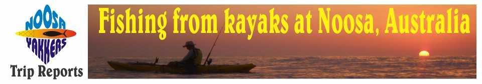 Noosa Yakkers Trip Reports