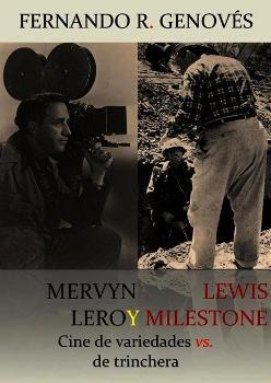 MERVYN LEROY Y LEWIS MILESTONE (2013)