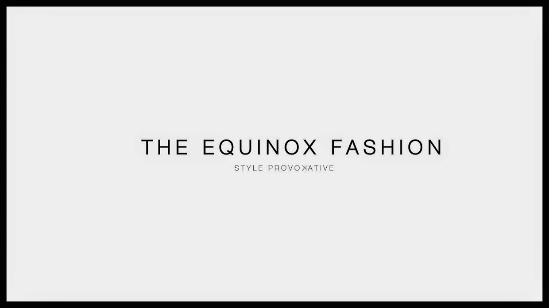 The Equinox Fashion