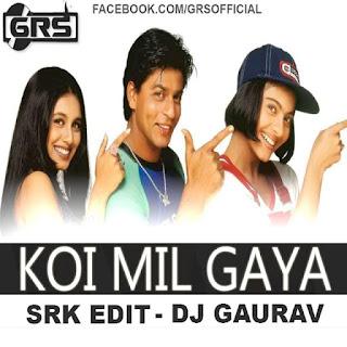 KOI+MIL+GAYA+SRK+EDIT+DJ+GAURAV