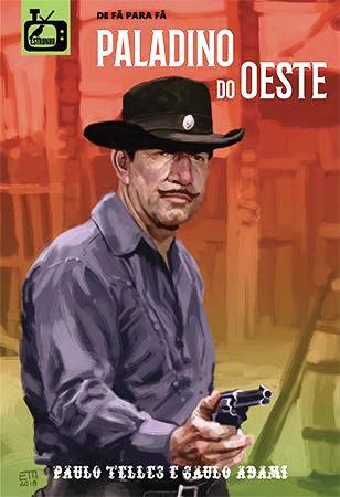 PALADINO DO OESTE: Livro de Paulo Telles & Saulo Adami