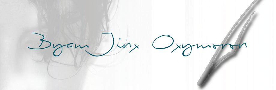 Byam Jinx Oxymoron aka BJO