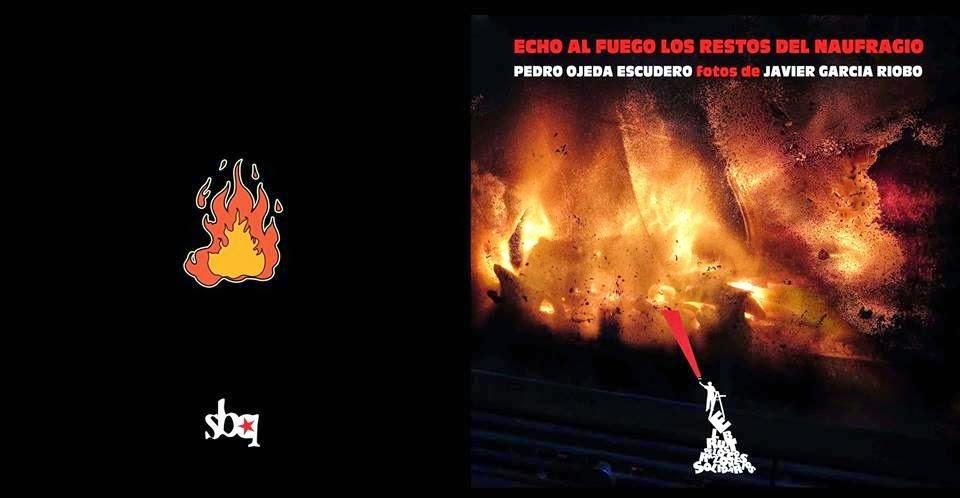 """""""Echo al fuego los restos del naufragio"""""""