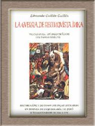 LA GUERRA DE LA RECONQUISTA INCA