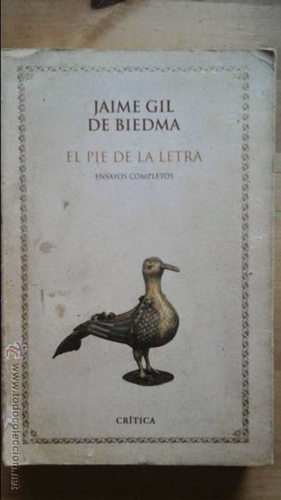 """""""el pie de la letra"""" - J. Gil de Biedma."""
