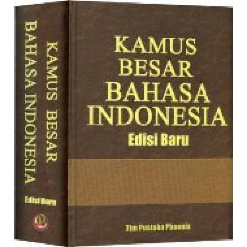 indonesia jika kita tak memiliki kamus besar bahasa indonesia untuk