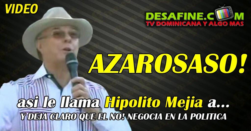 http://www.desafine.com/2014/06/hipolito-mejia-le-llama-azaroso-y-die.html