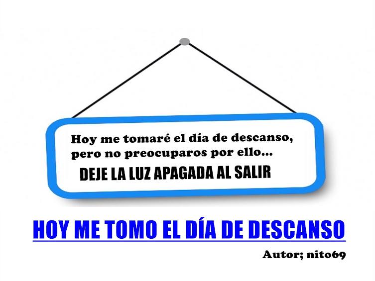 HOY ME TOMO EL DÍA DE DESCANSO