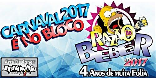 RAZÃO DE BEBER O BLOCO QUE VAI AGITAR O CARNAVAL 2017