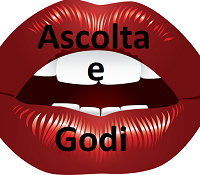 ASCOLTA E GODI