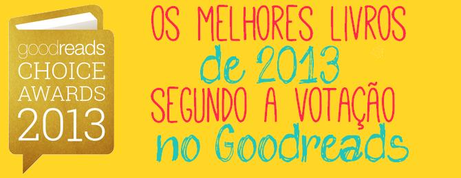 Os melhores livros de 2013, segundo a votação no Goodreads