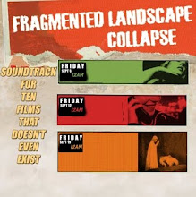 Fragmented Lanscape Collapse: Soundtrack for Ten Films that Doesn't Even Exist [2008]