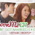 We Got Married S4 E89- JoonMi (Ep 35 HD End)