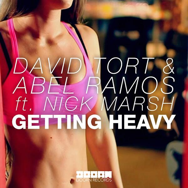 David Tort & Abel Ramos - Getting Heavy (feat. Nick Marsh) - EP Cover