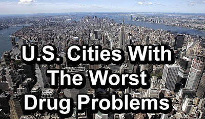 U.S. Cities With Worst Drug Problems