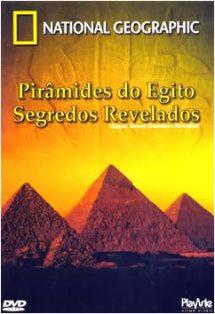 National Geographic – Pirâmides do Egito: Segredos Revelados
