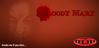 Bloody Mary Ghost ANDROID 1.6+