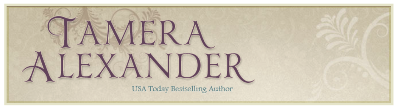 USA Today Bestselling Author Tamera Alexander Blog