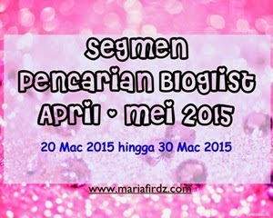 http://www.mariafirdz.com/2015/03/segmen-pencarian-bloglist-april-mei-2015.html