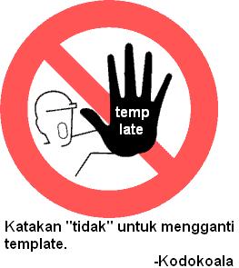 "Katakan ""tidak"" untuk mengganti template"