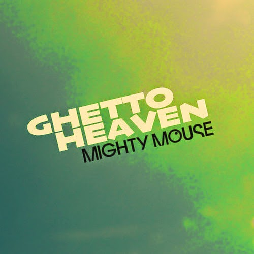 Mighty Mouse - Ghetto Heaven