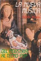 LA NUEVA MÚSICA: DEL INDUSTRIAL AL TECNO-POP