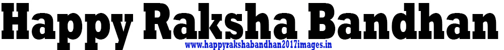 Happy Raksha Bandhan 2017 Images, Wishes, Messages, Quotes