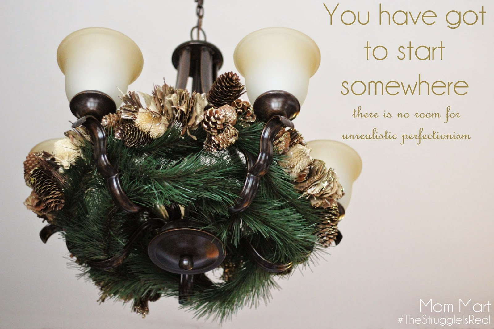 You have to start somewhere. Decorating for the holidays with perfection in mind. #TheStruggleIsReal